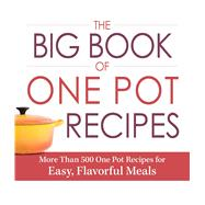 The Big Book of One Pot Recipes by Adams Media, 9781440581472