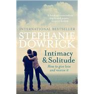 Intimacy & Solitude by Dowrick, Stephanie, 9781760111472
