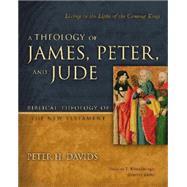 A Theology of James, Peter, and Jude by Davids, Peter H.; Kostenberger, Andreas J., 9780310291473
