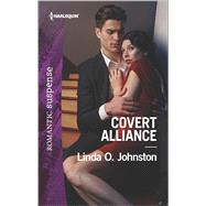 Covert Alliance by Johnston, Linda O., 9780373281473