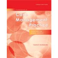 Fundamentals of Case Management Practice : Skills for the Human Services by Summers, Nancy, 9780495501473