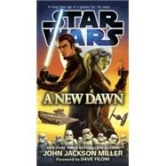 A New Dawn: Star Wars by MILLER, JOHN JACKSONFILONI, DAVE, 9780553391473