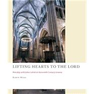 Lifting Hearts to the Lord by Maag, Karin, 9780802871473