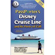 PassPorter's Disney Cruise Line and Its Ports of Call 2016 by Marx, Dave; Marx, Jennifer, 9781587711473