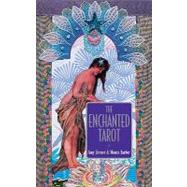 The Enchanted Tarot by Zerner, Amy, 9781859061473