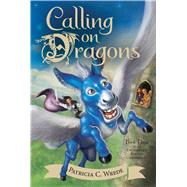 Calling on Dragons by Wrede, Patricia C., 9780544541474