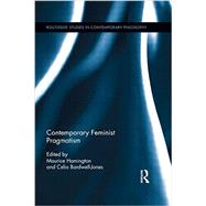 Contemporary Feminist Pragmatism by Hamington; Maurice, 9781138921474