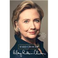 Hard Choices by Clinton, Hillary Rodham, 9781476751474