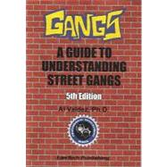 Gangs: Guide to Understand.Street Gangs by A.L. Valdez, 9781563251474