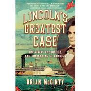 Lincoln's Greatest Case by McGinty, Brian, 9781631491474
