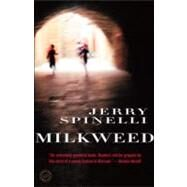 Milkweed by Spinelli, Jerry, 9780375861475