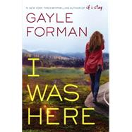 I Was Here by Forman, Gayle, 9780451471475