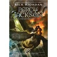 Percy Jackson and the Olympians, Book Five The Last Olympian by Riordan, Rick, 9781423101475