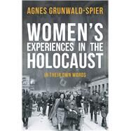 Women's Experiences in the Holocaust by Grunwald-spier, Agnes, 9781445671475