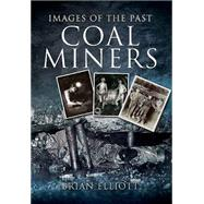 Coalminers by Elliott, Brian, 9781845631475