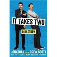 It Takes Two by Scott, Jonathan; Scott, Drew, 9781328771476