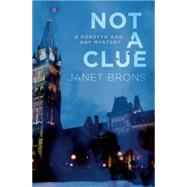 Not a Clue by Brons, Janet, 9781771511476