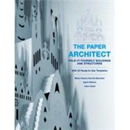 Paper Architect : Fold-It-Yourself Buildings and Structures by GARRIDO, MARIVISILIAKUS, INGRID, 9780307451477