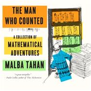 The Man Who Counted: A Collection of Mathematical Adventures by Tahan, Malba; Clark, Leslie; Reid, Alastair; Baquero, Patricia Reid, 9780393351477