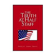 The Truth at Half Staff by Navy, Ernest Jude, 9781401091477