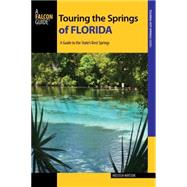Touring the Springs of Florida: A Guide to the State's Best Springs by Watson, Melissa, 9781493001477
