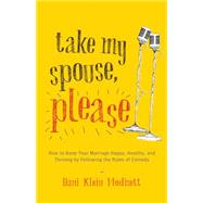 Take My Spouse, Please by Modisett, Dani Klein, 9781611801477