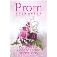 Prom Ever After Haute Date\Save the Last Dance\Prom and Circumstance by Sarkar, Dona; Ferrer, Caridad; Berry, Deidre, 9780373091478