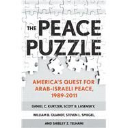 The Peace Puzzle by Kurtzer, Daniel C.; Lasensky, Scott B.; Quandt, William B.; Spiegel, Steven L.; Telhami, Shibley Z., 9780801451478