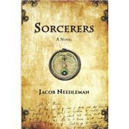 Sorcerers by Needleman, Jacob, 9781939681478