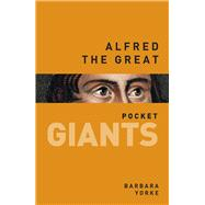 Alfred the Great by Yorke, Barbara, 9780750961479