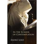 In the School of Contemplation by Louf, Andre, 9780879071479