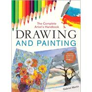 Drawing and Painting The Complete Artist's Handbook by Martin, Gabriel, 9781454921479