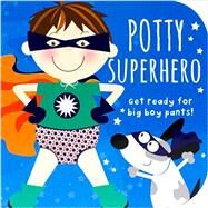 Potty Superhero by Parragon Books; Forsyth, Mabel, 9781781861479