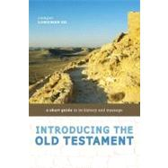 Introducing the Old Testament: A Short Guide to Its History and Message by Longman, Tremper, III, 9780310291480