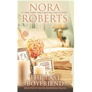 The Last Boyfriend by Roberts, Nora, 9780515151480