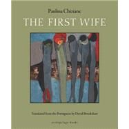 The First Wife by CHIZIANE, PAULINABROOKSHAW, DAVID, 9780914671480
