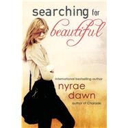Searching For Beautiful by Dawn, Nyrae, 9781622661480