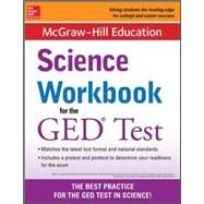 McGraw-Hill Education Science Workbook for the GED Test by McGraw-Hill Education Editors, 9780071841481