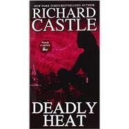 Deadly Heat by Castle, Richard, 9780786891481