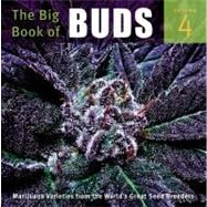 The Big Book of Buds Volume 4 More Marijuana Varieties from the World's Great Seed Breeders by Rosenthal, Ed, 9780932551481