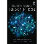 Practical Business Negotiation by Baber; William W., 9781138781481
