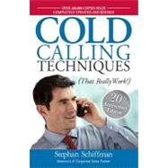 Cold Calling Techniques: 20th Anniversary Edition: That Really Work