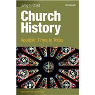 Church History: Apostolic Times to Today by Joanna Dailey, 9781599821481