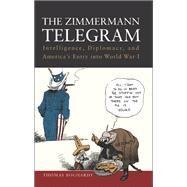 The Zimmermann Telegram by Boghardt, Thomas, 9781612511481