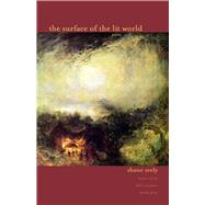 Surface of the Lit World: Poems by Seely, Shane, 9780821421482