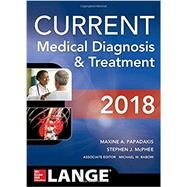 CURRENT Medical Diagnosis and Treatment 2018, 57th Edition by Papadakis, Maxine; McPhee, Stephen; Rabow, Michael, 9781259861482
