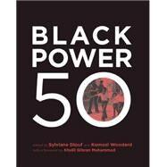 Black Power 50 by Diouf, Sylviane A.; Woodward, Komozi; Muhammad, Khalil Gibran, 9781620971482