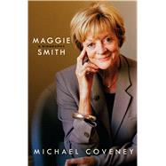 Maggie Smith A Biography by Coveney, Michael, 9781250081483