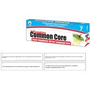 The Complete Common Core State Standards Kit for Language Arts, Grade 7 by Carson-Dellosa Publishing Company, Inc., 9781483801483