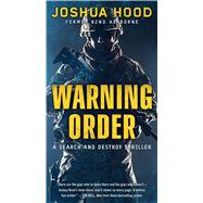 Warning Order A Search and Destroy Thriller by Hood, Joshua, 9781501161483